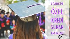 Öğrenciye Özel Kredi Sunan Bankalar!