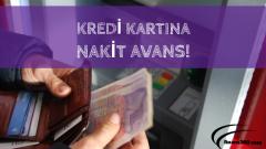 Kredi Kartına Nakit Avans!