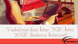 "Vodafone'dan İster ""3GB"", İster ""20GB"" Bedava internet!"