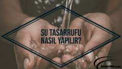 Su Tasarrufu Nasıl Yapılır?